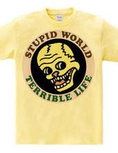 愚かな世界:悲惨な人生