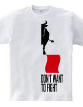 If we don't want to fight