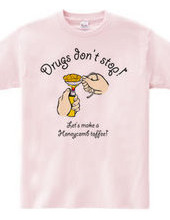Drugs don t stop !