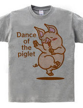 Dance of the piglet