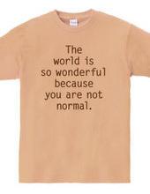 あなたが普通じゃないから世界はこんなに素晴らしい (ど真ん中)