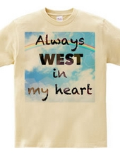 Always WEST in my heart