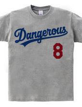 # 8 dangerous
