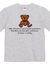 Theodore Roosevelt's nickname is Te