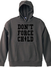 DON'T FORCE CHILD